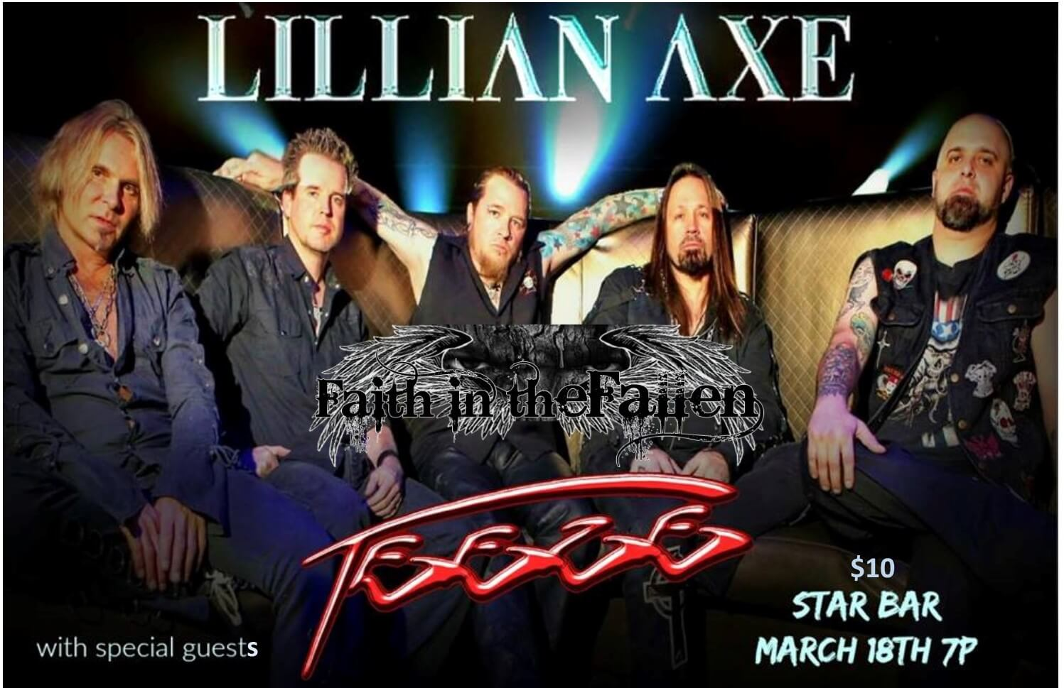 March 18 – Faith in the Fallen Support Lillian Axe w/ Teeze.
