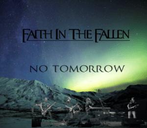 No Tomorrow, Faith in the Fallen, FITF, Hard Rock, Metal, www.faithinthefallen.com, new single